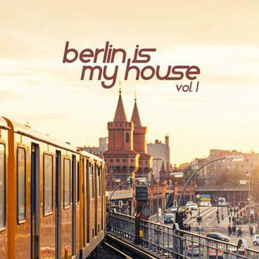 Berlin Is My House, Vol. 1