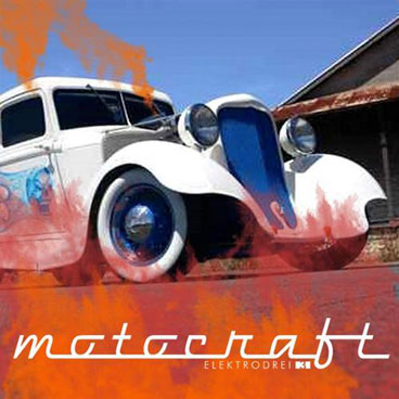 MOTOCRAFT by ELEKTRODREI